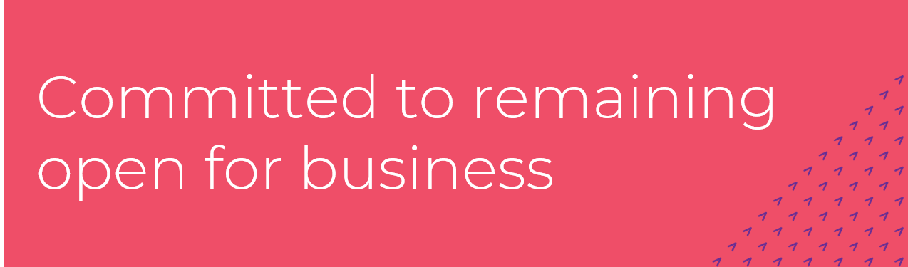 Committed to remaining open for business